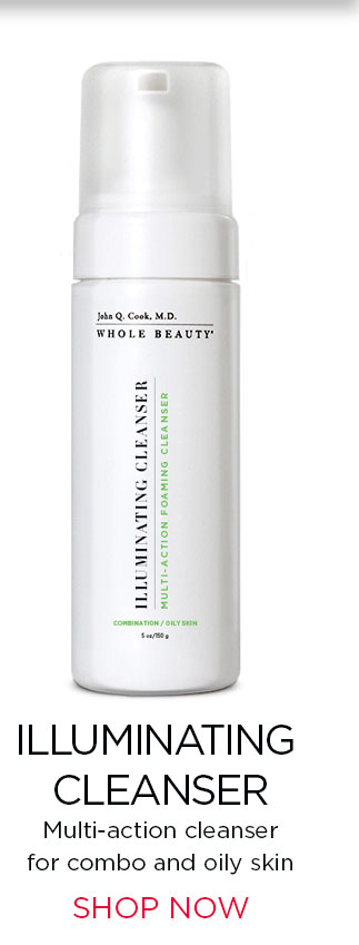 ILLUMINATING CLEANSER. Multi-action cleanser for combo and oily skin. SHOP NOW