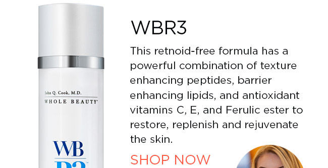 WBR3.This retnoid-free formula has a powerful combination of texture enhancing peptides, barrier enhancing lipids, and antioxidant vitamins C, E, and Ferulic ester to restore, replenish and rejuvenate the skin. SHOP NOW