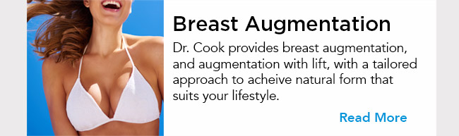 Dr. Cook provides breast augmentation, and augmentation with lift, with a tailored approach to acheive natural form that suits your lifestyle. Read More