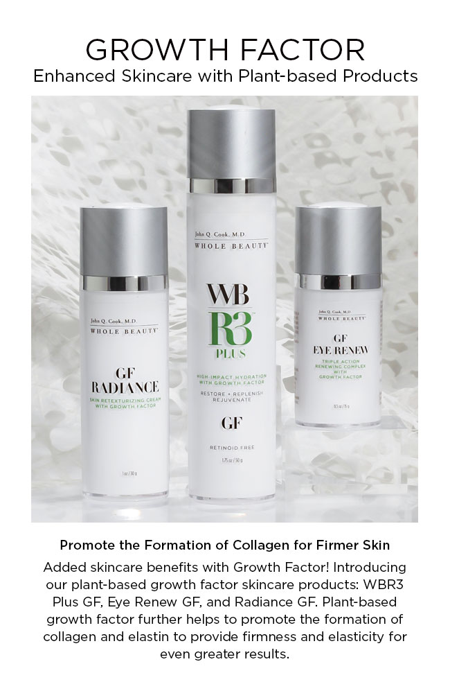 Introducing our plant-based growth factor skincare products: WBR3 Plus GF, Eye Renew GF, and Radiance GF. Plant-based growth factor further helps to promote the formation of collagen and elastin to provide firmness and elasticity for even greater results.