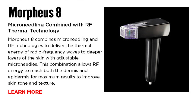 Microneedling Combined with RF Thermal Technology. Morpheus 8 combines microneedling and RF technologies to deliver the thermal energy of radio-frequency waves to deeper layers of the skin with adjustable microneedles. This combination allows RF energy to reach both the dermis and epidermis for maximum results to improve skin tone and texture. LEARN MORE